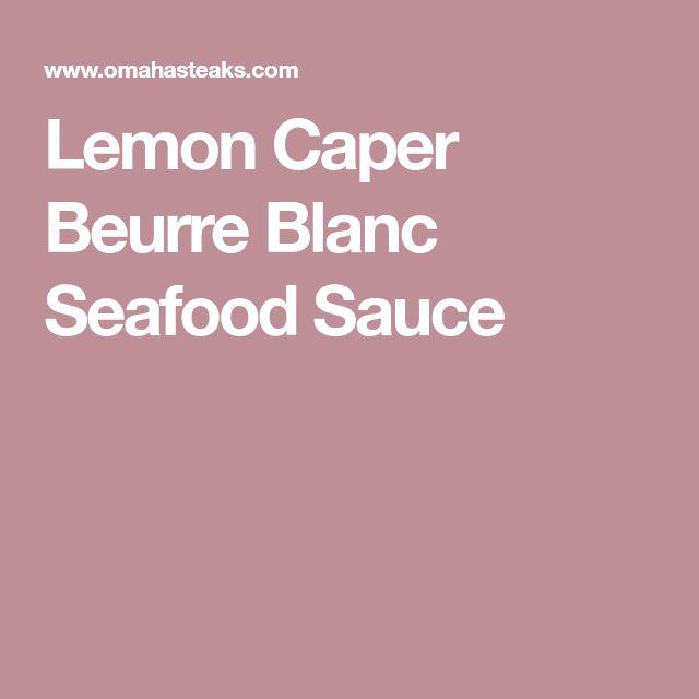 Lemon Caper Beurre Blanc Seafood Sauce