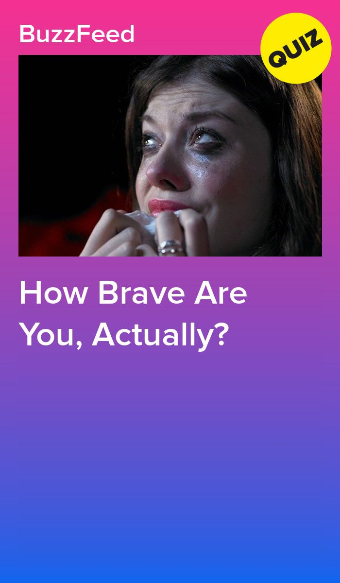 how brave are you