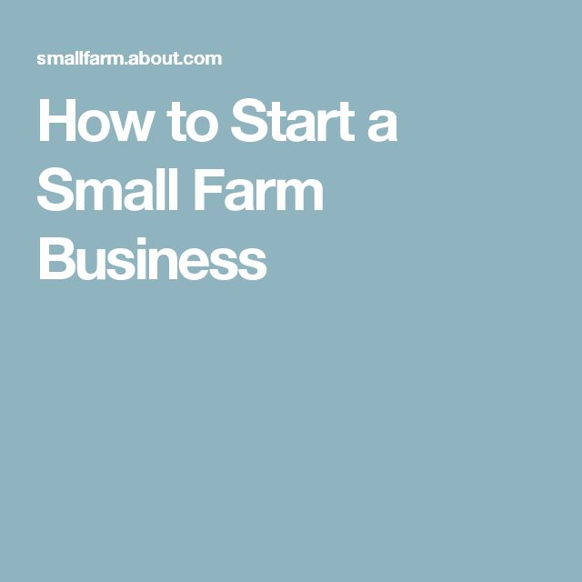 How to Start a Small Farm Business
