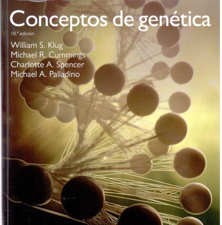 Conceptos de genética : décima edición / William S. Klug ... [et al.]. Madrid : Pearson Educación, cop. 2013. [Juliol 2015] #novetatstorribera #CRAIUB