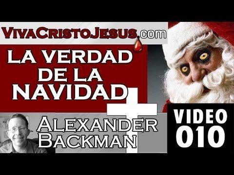 Sermon 010  La Verdad de la Navidad  14 Dic 2013   Viva Cristo Jesus   A...
