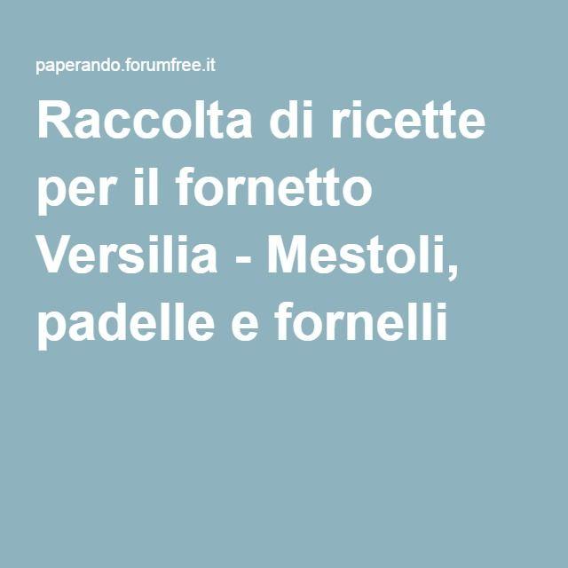 Raccolta di ricette per il fornetto Versilia - Mestoli, padelle e fornelli