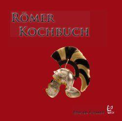 Das Römerkochbuch von Edgar Comes - foodie.yamwoonsen.de
