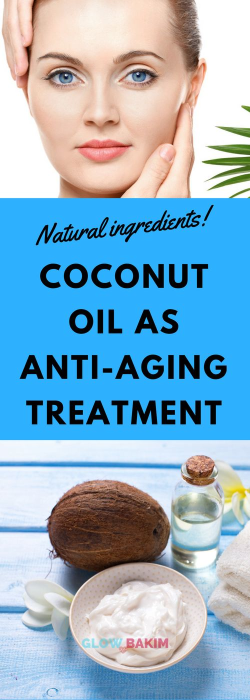 Coconut oil as anti-aging treatment