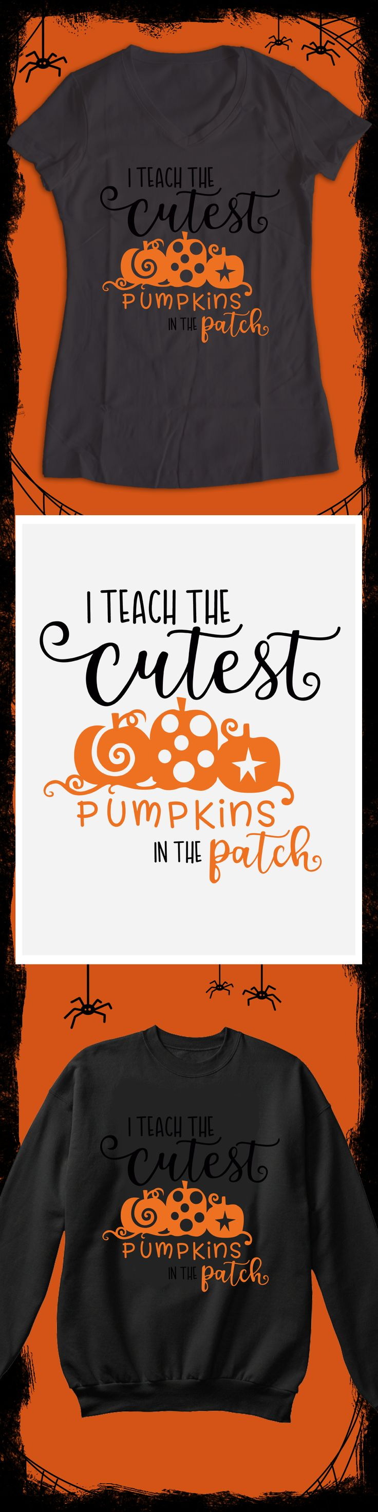 I Teach the Cutest Pumpkins in the Patch - Limited edition. Order 2 or more for friends/family & save on shipping! Makes a great gift!