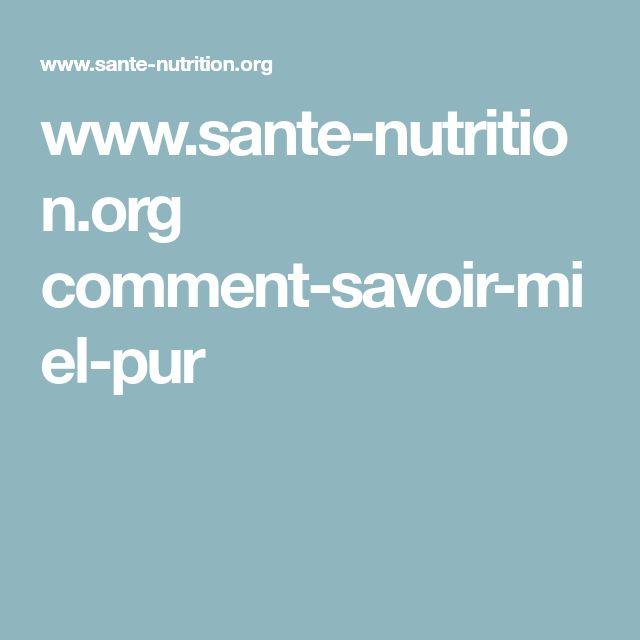 www.sante-nutrition.org comment-savoir-miel-pur