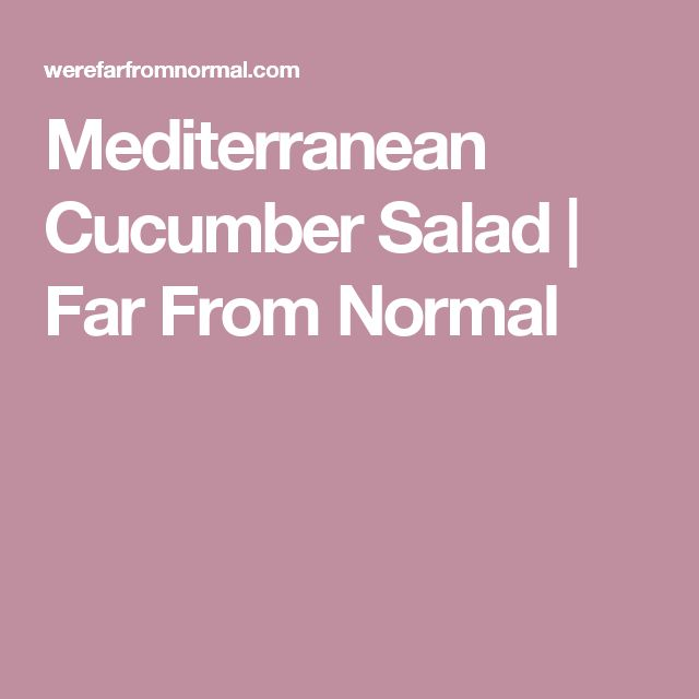 Mediterranean Cucumber Salad | Far From Normal