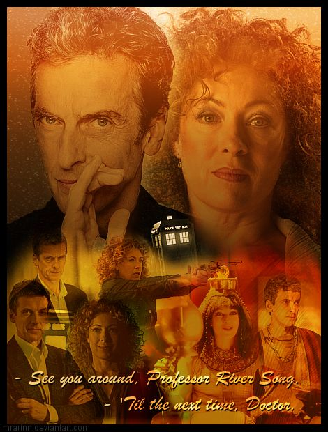 """""""There we will, I pray, remain and learn and grow until the time when we will rise together to the ultimate heights, changing in appearance but never in devotion, sharing the transcendent glory of our love through all eternity.""""ksc ― Richard Matheson, What Dreams May Come -- pic:River Song and 12th Doctor by MrArinn"""