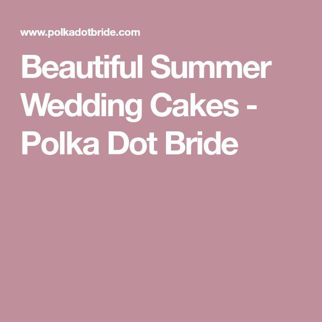 Beautiful Summer Wedding Cakes - Polka Dot Bride