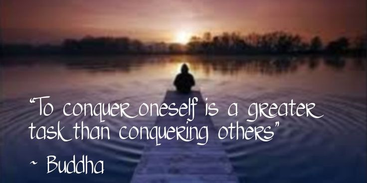 """To conquer oneself is a greater task than conquering others"" ~ Buddha #zen"
