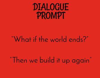 """""""E se o mundo acabar?""""   """"Então construímos novamente."""""""