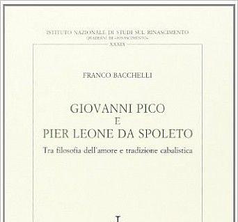 Resultado de imagen de Giovanni Pico e Pier Leone da Spoleto : tra filosofia dell'amore e tradizione cabalistica / Franco Bacchelli