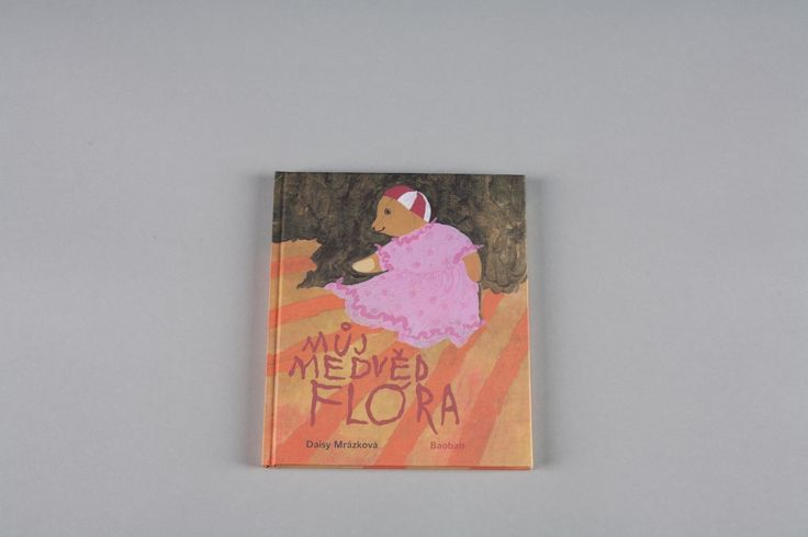 Můj medvěd Flóra   české ilustrované knihy pro děti   Baobab Books