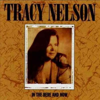 Tracy Nelson - In the Here & Now                                                                                                                                                      Más