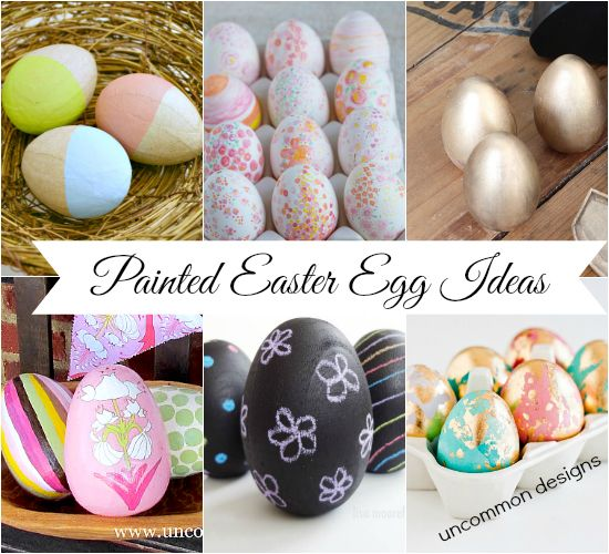 Painted Easter Egg Ideas from the Ultimate Easter Egg Decorating Ideas Collection www.uncommondesignsonline.com