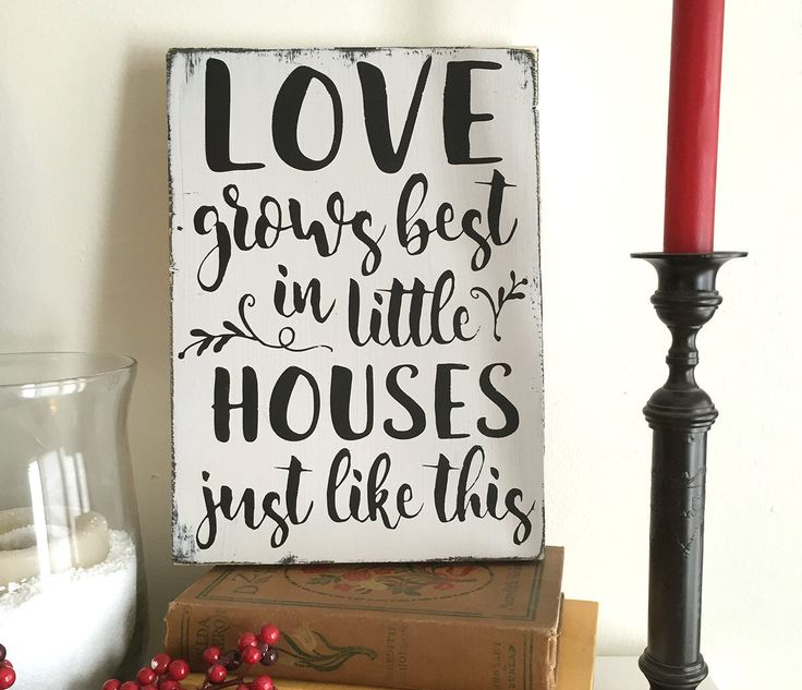 Love grows best in little houses - Farmhouse Style Sign - hand painted Sign - Modern Calligraphy by OldBarnRescueCompany on Etsy https://www.etsy.com/listing/490424196/love-grows-best-in-little-houses