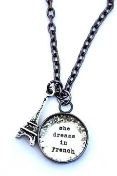 """@Michelle Frenette, """"she dreams in french necklace"""" might be referring to you :)"""
