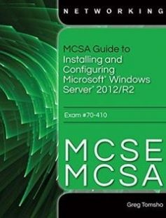 MSCA Guide to Installing and Configuring Microsoft Windows Server 2012/R2. Exam 70-410 free download by Greg Tomsho ISBN: 9781285868653 with BooksBob. Fast and free eBooks download.  The post MSCA Guide to Installing and Configuring Microsoft Windows Server 2012/R2. Exam 70-410 Free Download appeared first on Booksbob.com.