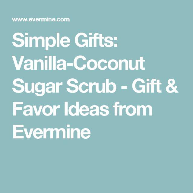Simple Gifts: Vanilla-Coconut Sugar Scrub - Gift & Favor Ideas from Evermine