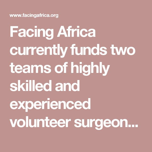 Facing Africa currently funds two teams of highly skilled and experienced volunteer surgeons from the UK, Germany, France and Holland to Ethiopia each year to perform complex facial reconstructive surgery on the victims of the disease noma. Each surgical mission spends 2 weeks in Ethiopia and genera...