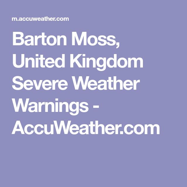 Barton Moss, United Kingdom Severe Weather Warnings - AccuWeather.com