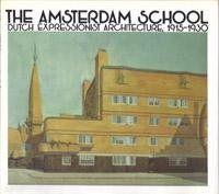 Download free The Amsterdam School: Dutch Expressionist Architecture 1915-1930 pdf