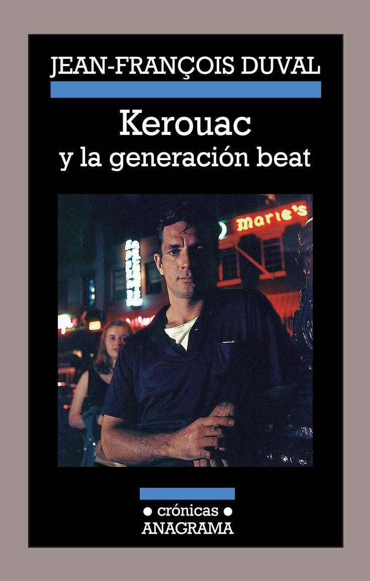 Kerouac y la generacion beat / Jean François Duval. Este libro es una indagación sobre Jack Kerouac, el escritor al que toda una generación erigió en portavoz a su pesar. Duval da voz a personajes clave de aquellos años.  A través de ellos indagamos, en primer lugar, el misterio de Jack Kerouac, ese tipo que escribió la novela más emblemática de su generación para luego caer en el alcoholismo y la desolación. El resultado es un auténtico fresco de la generación beat.