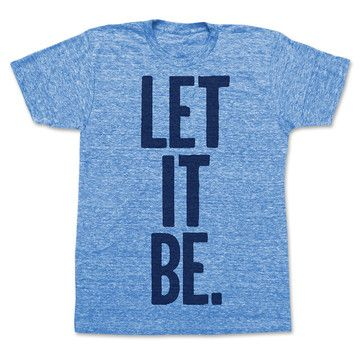 Shannon.  Let It Be Tee Unisex Blue, $24, now featured on Fab.