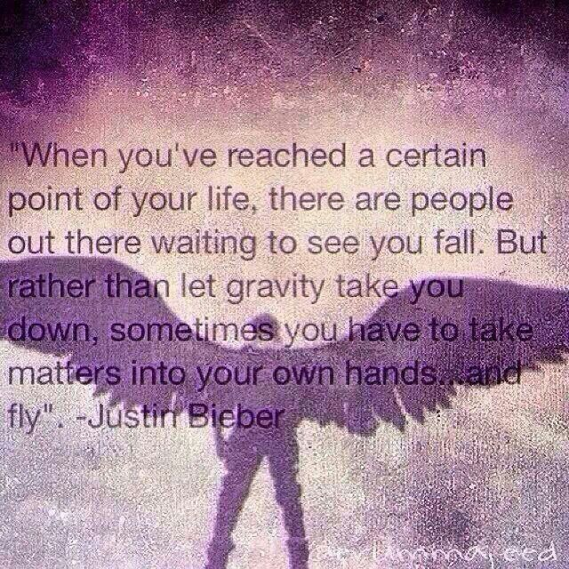 Quoted this to my friend during Believe Movie. She looked at me like I was crazy. haha