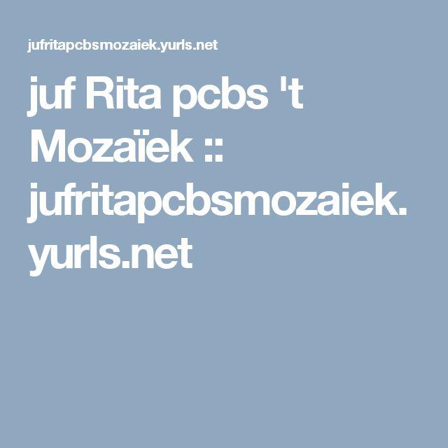 juf Rita pcbs 't Mozaïek :: jufritapcbsmozaiek.yurls.net