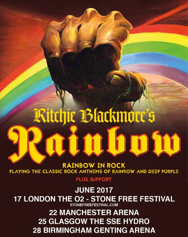 RITCHIE BLACKMORE'S Rainbow UK Tour 2017 + support - RAINBOW IN ROCK - Playing The Classic Rock Anthems Of RAINBOW and DEEP PURPLE - Also Headlining Stonefree Festival at London's O2 Arena - Catch some Great Ritchie Blackmore Tickets and Hotel stay - See you there - Official Ritchie Blackmore Ticket Experiences
