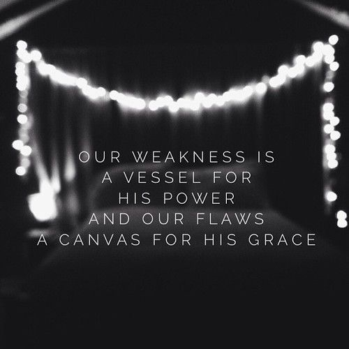 When we are weak He is strong.