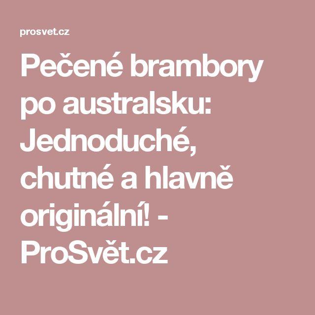 Pečené brambory po australsku: Jednoduché, chutné a hlavně originální! - ProSvět.cz