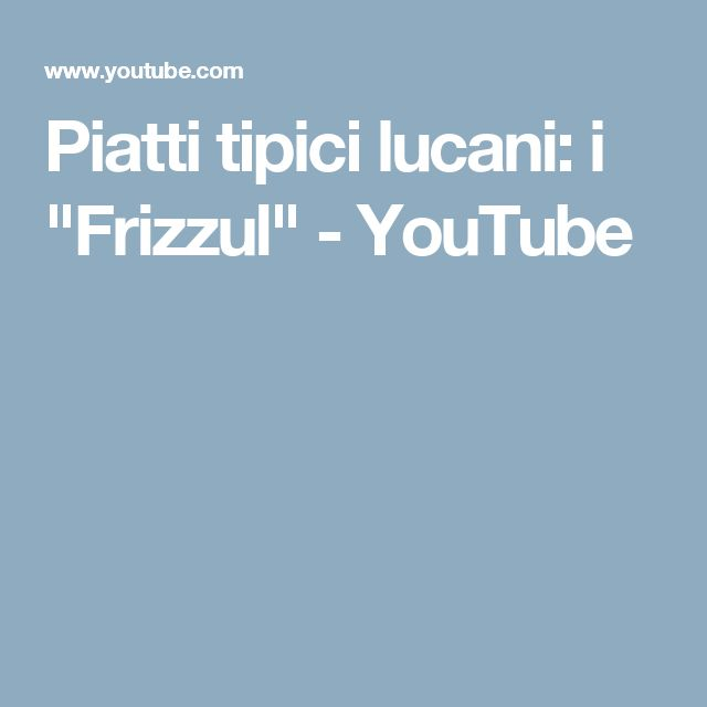 "Piatti tipici lucani: i ""Frizzul"" - YouTube"