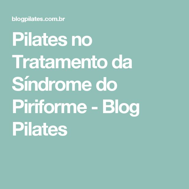 Pilates no Tratamento da Síndrome do Piriforme - Blog Pilates