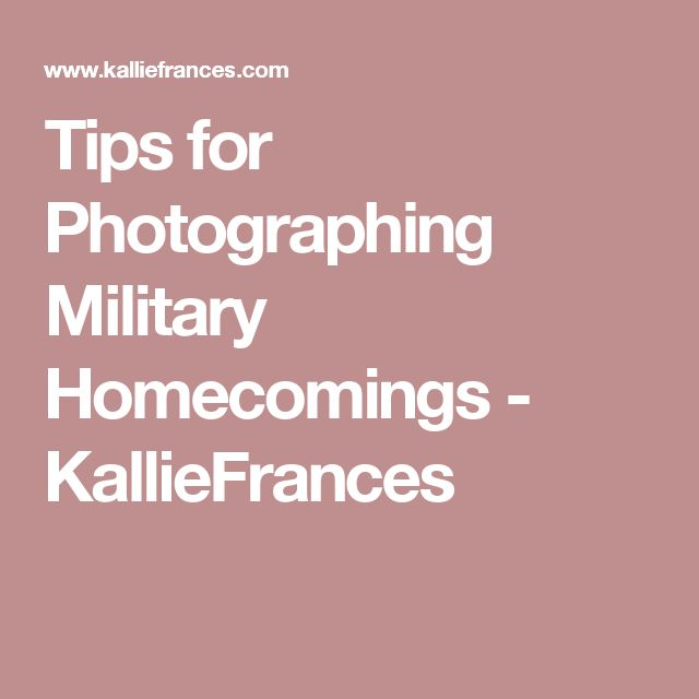Tips for Photographing Military Homecomings - KallieFrances