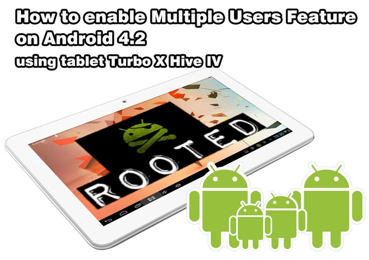 How to enable the #Multiple #Users Feature on #Android 4.2 using #TurboX Hive IV #tablet