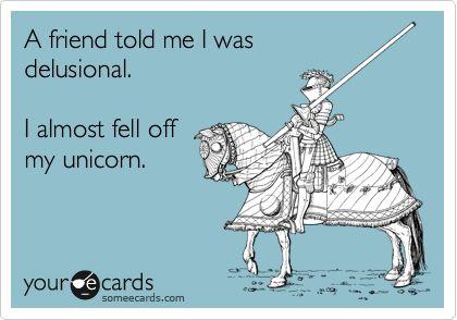 My Friend, Rainbow Unicorn, Funny Sayings, True Stories