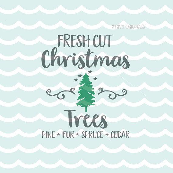 Farm Fresh Christmas Trees SVG  Cricut Explore & by SVGOriginals