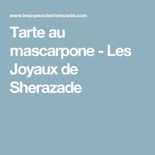 Tarte au mascarpone - Les Joyaux de Sherazade