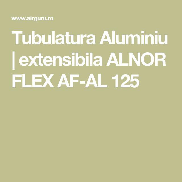 Tubulatura Aluminiu | extensibila ALNOR FLEX AF-AL 125