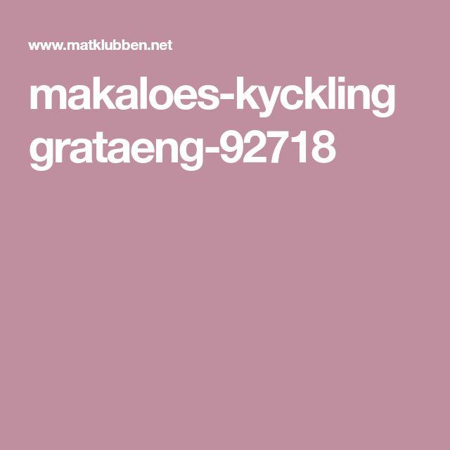 makaloes-kycklinggrataeng-92718