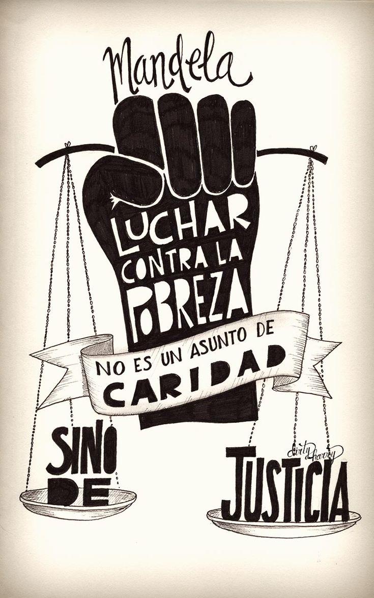 Mandela - Luchar contra la pobreza no es un asunto de caridad, si no de justicia - www.dirtyharry.es