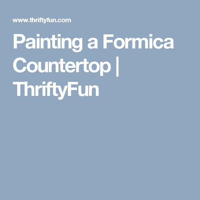 Painting a Formica Countertop | ThriftyFun