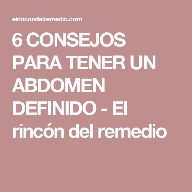 6 CONSEJOS PARA TENER UN ABDOMEN DEFINIDO - El rincón del remedio