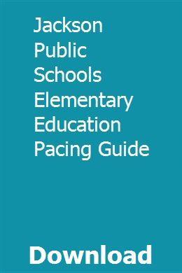 Jackson Public Schools Elementary Education Pacing Guide pdf