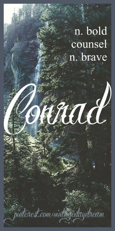 Baby Boy Name: Conrad. Meaning: Bold Counsel; Brave. Origin: Old German. https://www.pinterest.com/vintagedaydream/baby-names-by-me-vintagedaydream/?eq=baby&etslf=2663
