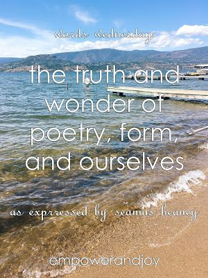 words wednesday // the truth and wonder of poetry, form, and ourselves // empowerandjoy