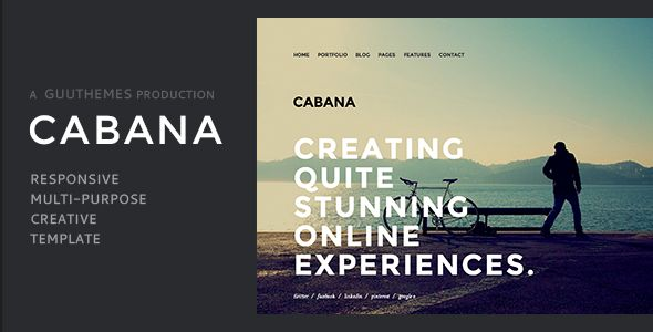 WordPress version available here…  MULTI-PURPOSE CREATIVE TEMPLATE  	CABANA is a an elegant, simple, and visually stunning creative theme. Cabana can be used as either a 'one-page' template, or as ...