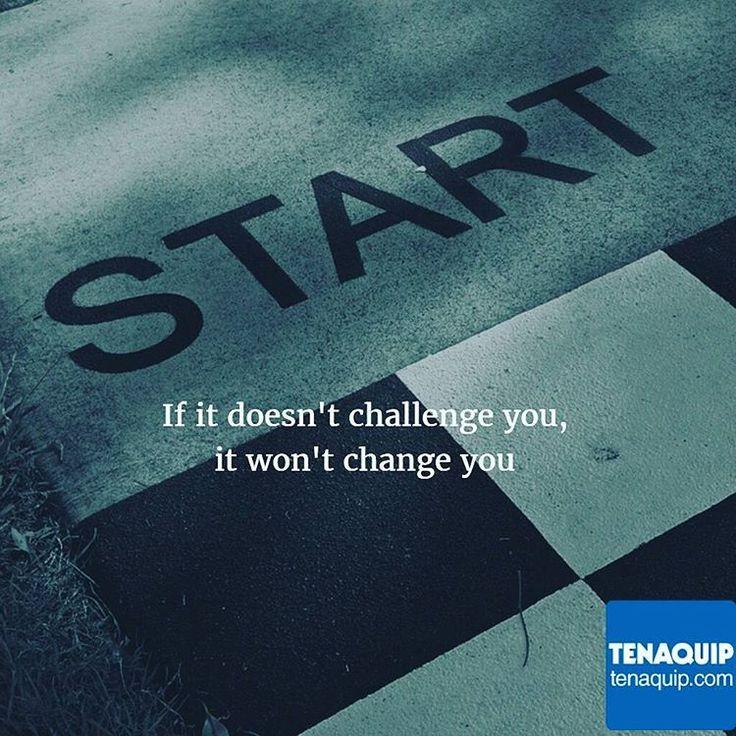 If it doesn't challenge you, it won't change you. #MondayMotivation